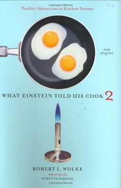 What Einstein Told His Cook 2 - Robert L. Wolke