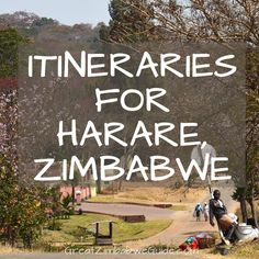 Itineraries and Tours Harare Zimbabwe Africa by Beth at GreatZimbabweGuide.com. Includes interactives maps of Harare!