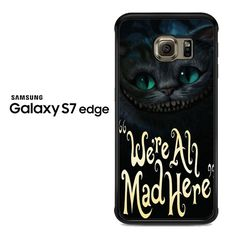 cat cheshire we're all mad here Samsung Galaxy S7 Edge Case