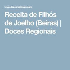 Receita de Filhós de Joelho (Beiras)   Doces Regionais