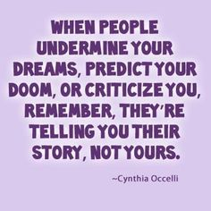 They're telling you their story not yours.