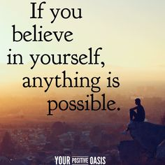 ❤💖MY LOVED.. IF YOU BELIEVE IN YOURSELF, ANYTHING IS POSSIBLE.!! ❤💕😊💕💗DON'T FORGET THIS..!!! ❤💘❤💞💟💗❤❤❤💘❤