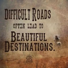 Difficult roads often lead to beautiful destinations. Western Quotes, Rodeo Quotes, Cowboy Quotes, Equestrian Quotes, Country Girl Quotes, Country Life, Texas Quotes, Country Sayings, Cowgirl Quote