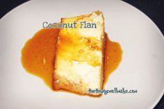 Coconut Flan - Oh, The Things We'll Make!
