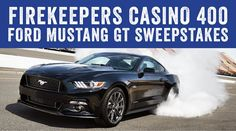 FireKeepers Casino 400 Ford Mustang GT Sweepstakes | SweepstakesBible