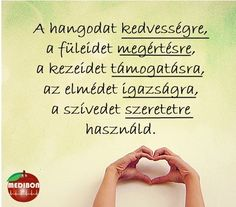 Megszívlelendő :) Mind Gym, Good Sentences, Life Motivation, Happy Thoughts, Kids And Parenting, Positive Vibes, Quotations, Bible Verses, Love Quotes