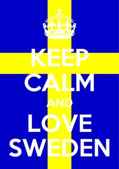 I love Swedish stuff Comedians, gummy bears, foreign films. And I want to see if I can take a directed study one year in high school to learn some swedish Keep Calm And Love, My Love, Kingdom Of Sweden, Swedish Flag, Learn Swedish, About Sweden, The Swede, Scandinavian Countries, Thinking Day