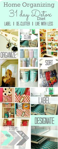 Home Organizing 31 Day Detox Live with Less- SWEET HAUTE Organization challenge 3 step process and step by step program for one month! Pin now...read later!