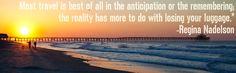 Travel Quote from Regina Nadelson  #Travel #Quote #Inspiraton @ResorTime Travelers @Hansen Hunt