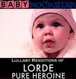 Lullaby Renditions of Lorde: Pure Heroine [CD]