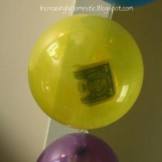 What a great birthday idea! One dollar for each year in separate balloons. Then they pop them after cake and presents. by kristine