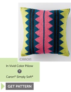 In Vivid Color Pillow - Get Pattern