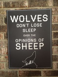 Wolves don't lose sleep over the opinions of sheep - Motivational Poster - 18 x 24 on Etsy, $25.00