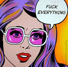 F#CK EVERYTHING by Pop Art Zombie by Pop-Art-Zombie