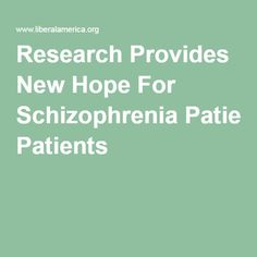 Research Provides New Hope For Schizophrenia Patients