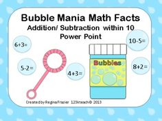 Build fluency of addition and subtraction facts with this bubble theme power point. There are 50 slides of addition and subtraction facts. The first 20 slides are addition and subtraction within 5 and the next 30 slides are addition and subtraction facts within 10. This meets the Common Core Standard for Operations and Algebraic Thinking in kindergarten and first grade. Enjoy!!!