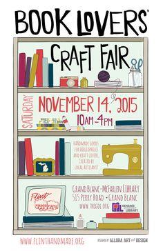 Flint Handmade's Book Lovers' Craft Fair event held at the Grand Blanc-McFarlen Library.  Artwork by allora art and design •••••••••••••••••••••••••••••••••••••••••• #bookloverscraftfair #books #art #michigan #michiganart #flint #flinthandmade #posterdesign #alloraartanddesign
