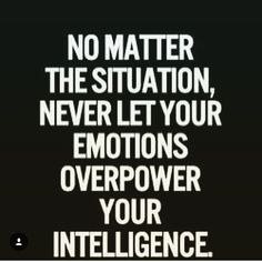 Emotional control...a LEARNED trait! Why not make today THE day you choose to work on it? The more CONTROL you have over your REACTIONS the less you have to APOLOGIZE for them! #quotes #success #driven #motivation #life #health #fitness
