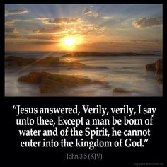 #kjv #Jesus #born #water #Spirit #kingdom #God; if you like this quote, repin it and follow me for more!