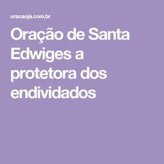 Oração de Santa Edwiges a protetora dos endividados