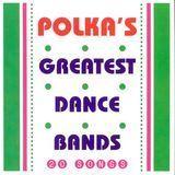 Polka's Greatest Dance Bands [CD]