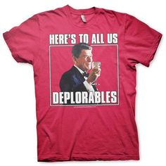 """Here's to all us, Deplorables"" An Uncle Sam's Misguided Children savage one of the kind T-Shirt.  LINK IN BELOW  http://shop.unclesamsmisguidedchildren.com/collections/mens/products/copy-of-american-infidel-white?variant=29439550854  USE Code USMCnation10 for 10% off your first order"