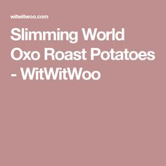 Slimming World Oxo Roast Potatoes - WitWitWoo Veggie Recipes, Cooking Recipes, Slimming World Recipes, Roasted Potatoes, Main Meals, Food And Drink, Healthy Eating, Diet, Baking