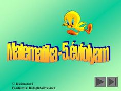© Kačmárová Fordította: Balogh Szilveszter.  A szorzótábla gyakorlása  Számegyenes  Számok összehasonlítása  Számok rendezése. Math, Fictional Characters, Math Resources, Fantasy Characters, Mathematics