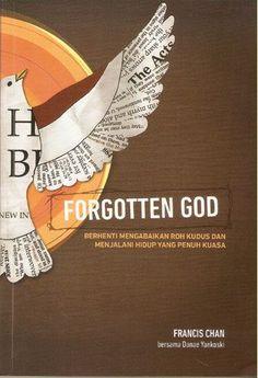 Forgotton God (terjemahan) by Francis Chan