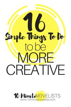 16 Simple Things To Do To Be More Creative