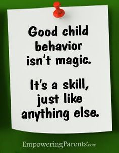 Behaviors are not magically created. It's built gradually by their role models.
