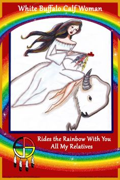 White Buffalo Calf Woman Rides the Rainbow All My Relatives.png
