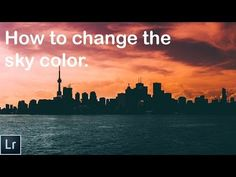 How to change the sky colour in Lightroom ( urban and apocalyptic style) - YouTube