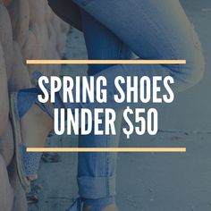 Spring shoes under $50 on daintyjea.com