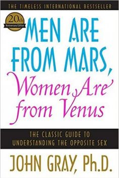 'Men Are from Mars, Women are From Venus,' John Gray