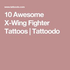 10 Awesome X-Wing Fighter Tattoos | Tattoodo