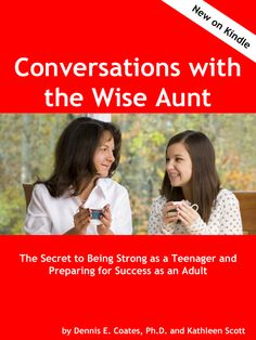 Conversations with the Wise Aunt - An excellent book for parents of pre-teen and teen girls.