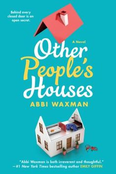 Wednesday Morning Page Turners - Other People's Houses by Abbi Waxman.  Wednesday, August 8 at 10:30 am.  Marlboro Branch, Monmouth County Library System