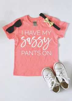 Girls Toddler Shirt Kids Shirt I Have my Sassy Pants On Girls Shirt Cute Shirt Kids Graphic Tee Coral - Sassy Shirts - Ideas of Sassy Shirts - Girls Toddler Shirt Kids Shirt I Have my Sassy Pants On Girls Shirt Cute Shirt Kids Graphic Tee Funny Kids Shirts, Sassy Shirts, Cute Shirts, Sassy Pants, Diy Kids Shirts, Statement Shirts Graphic Tees, Graphic Tee Outfits, Graphic Shirts, Funny Graphic Tees