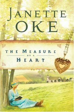 The Measure of a Heart. Sixth book in The Women of the West series by Janette Oke. Any book in this series can be ready in any order, however. Christian Fiction Books, Christian Movies, Happy Reading, Love Reading, Reading Books, Reading Time, Any Book, Love Book, Janette Oke Books