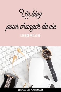 Un blog pour changer de vie - le guide pas à pas  #blog #blogging #onlinebusiness #mumboss #girlboss Guide, Coin, Business, Girl Group, Blogging, French, Inspiration, Entrepreneurship, Personal Development
