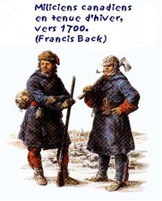Régiments Français en Amérique au temps de la Nouvelle-France - Google Search / Les Miliciens de la Nouvelle-France