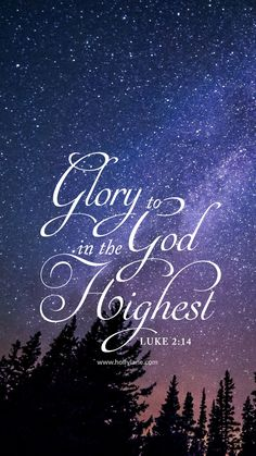 """Glory to God in the highest heaven, and on earth peace to those on whom his favor rests."" Luke 2:14. Free mobile wallpaper by hollylane.com"