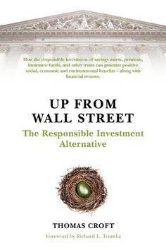 """""""Anyone with an interest in making sure their savings are put work in a manner that strengthens our economy must read this volume. Tessa Hebb, author of No Small Change: Pension Funds and Corporate Engagement Pension Fund, Wall Street, No Response, Investing, Alternative, Positivity, Author, Change, Engagement"""