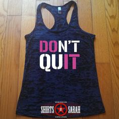 383ea101997a83 Don t Quit Workout Tank Racerback Burnout Do It by ShirtsBySarah