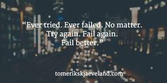 Ever failed. No matter. Try again. Fail again. I Sent You, You Are The World, Henry Ford, Entrepreneur Quotes, Try Again, Great Quotes, Search Engine, Wise Words, Favorite Quotes