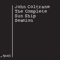 John Coltrane - The Complete Sun Ship Session on Numbered Limited Edition 180g 3LP Box Set