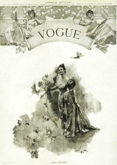 The first ever issue of Vogue, December 17, 1892- costing just 10 cents an issue.