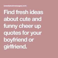 24 Best Cheer Up Quotes Funny Images Jokes Proverbs Quotes Truths