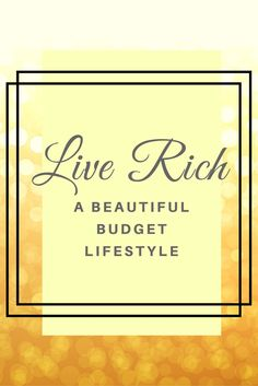Can you live rich on a budget?  I get this question all the time.  Most people think that living on a budget means that you  will have to make a lot of sacrifices. When people think of sticking to a budget, they automatically think that means that they have to give up something or choose cheaper, inferior-quality products or services.  But, the good new is, that doesn't have to be the case.
